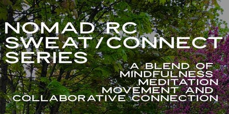 nomad RC sweat/connect series, week 4: resilience (monday, july 8th 2019) tickets