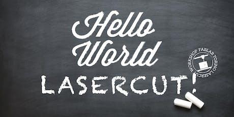 Hello World Lasercut! biglietti