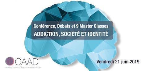 Conférence iCAAD. Addiction, Société et Identité. Débats + 9 Master Classes billets