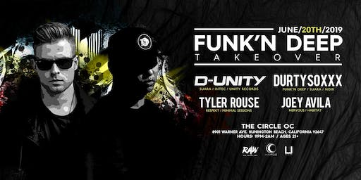 Funk'n Deep Takeover: D-Unity, Durtysoxxx, Tyler Rouse