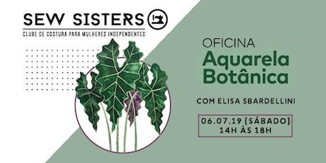 Sew Sisters: Oficina Aquarela Botânica ingressos