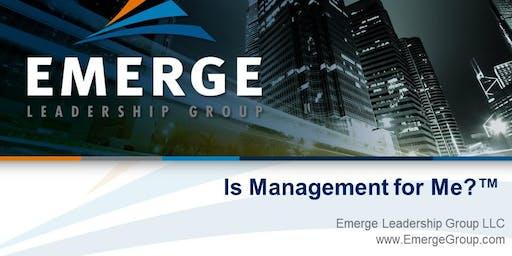 Is Management for Me?™ Virtual Workshop - July 30, 2019 1:00pm ET - 3:30pm ET
