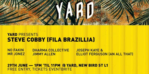 Yard Presents - Steve Cobby (Fila Brazilla) & No Fakin