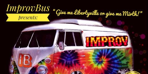 "Improvbus Presents: ""Give Me Libertyville or Give Me Mirth!"""