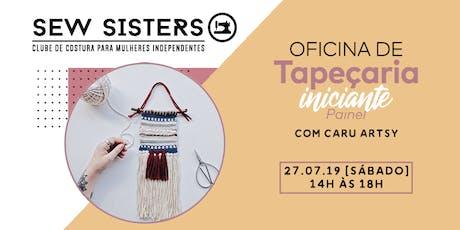 Sew Sisters: Oficina Tapeçaria Iniciante ingressos