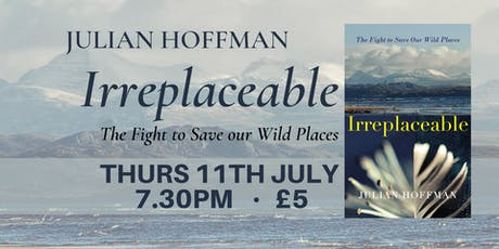 Julian Hoffman - Irreplaceable: the fight to save our wild places tickets