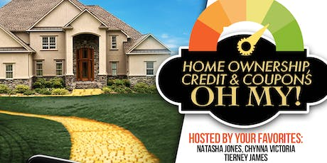 Homes, Credit, Coupons O My! tickets
