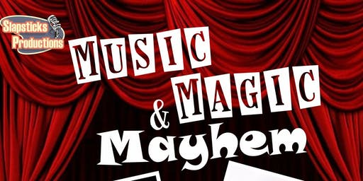 Music Magic & Mayhem ... an evening of Family Friendly Comedy!