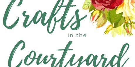 Morning Glory's Crafts in the Courtyard tickets