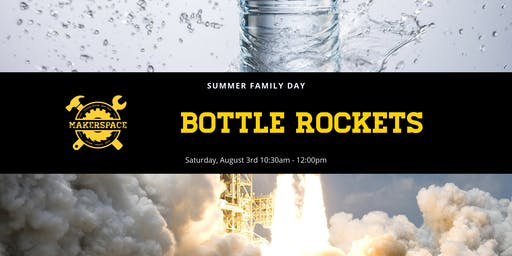 Summer Family Day: Bottle Rockets