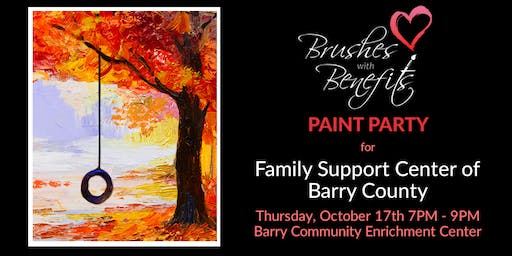Brushes with Benefits Paint Party FUNdraiser for Family Support Center of Barry County!