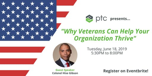 """PTC Presents """"Why Veterans Can Help Your Organization Thrive"""""""