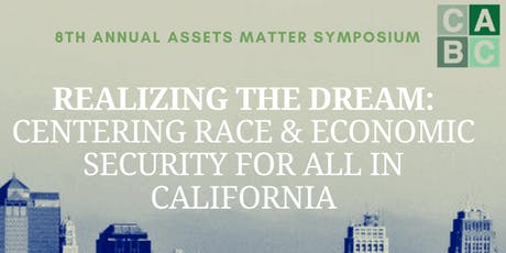 Realizing the Dream: Centering Race & Economic Security for All in California tickets