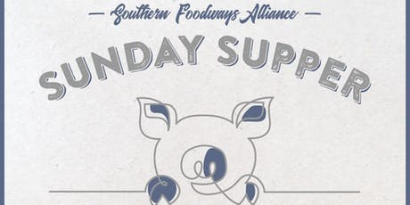 Southern Foodways Alliance Sunday Supper tickets