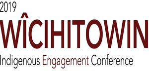 Wicihitowin - Indigenous Engagement Conference