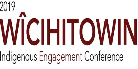 Wicihitowin - Indigenous Engagement Conference tickets