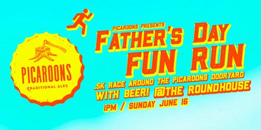 PICAROONS PRESENTS: Father's Day Fun Run at The Picaroons Roundhouse!