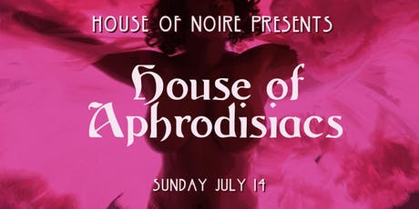House of Aphrodisiacs tickets
