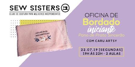 Sew Sisters: Oficina Bordado Iniciante Intensivo- Pano de Prato Sincerão ingressos