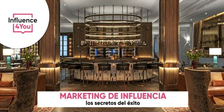 Marketing de Influencia : los secretos del éxito entradas