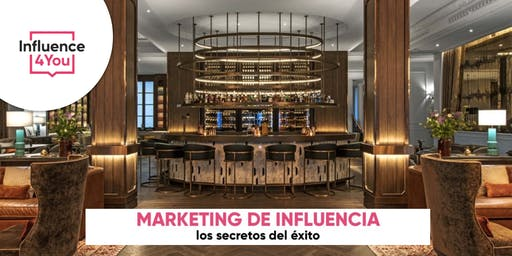 Marketing de Influencia : los secretos del éxito
