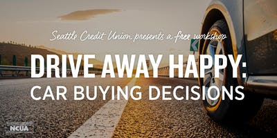 Drive Away Happy: Car Buying Decisions Southcenter Workshop