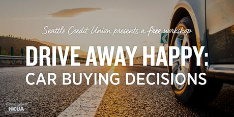 Drive Away Happy: Car Buying Decisions Southcenter Workshop tickets