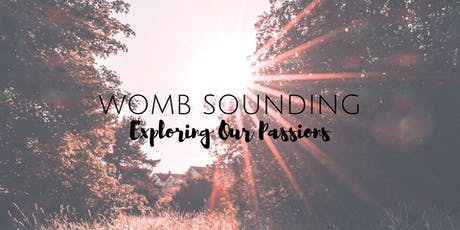 Womb Sounding – Exploring Our Passions tickets