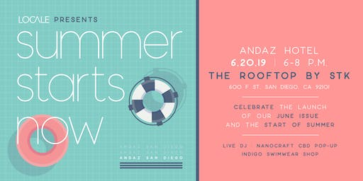 Summer Starts Now | Locale Issue Release Party at Andaz San Diego