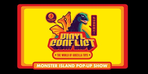 VINYL CONFLICT: The World of Godzilla Toys MONSTER ISLAND POP-UP PARTY!