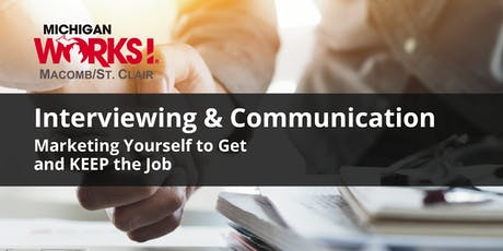 Interviewing and Communication; Marketing Yourself to Get & KEEP the Job (Clinton Twp) tickets
