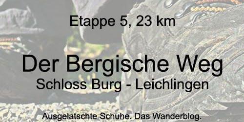 Wanderung auf dem Bergischen Weg - Etappe 5: Von Burg bis Leichlingen (23 km)