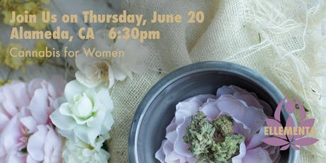 Ellementa Alameda/Oakland: Cannabis for Women tickets