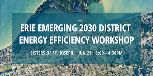 Erie 2030 District June 2019 Energy Efficiency Workshop