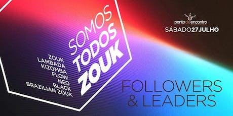 Somos Todos Zouk #Followers&Leaders ingressos