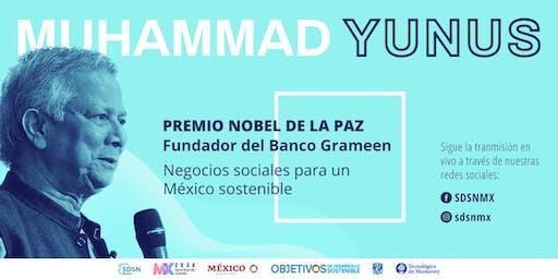 Muhammad Yunus: Negocios Sociales para un México Sostenible