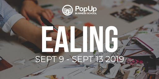 Ealing  - PopUp Business School | Making Money From Your Passion