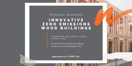 Innovative Zero Emissions Wood Buildings - Technical Workshop tickets