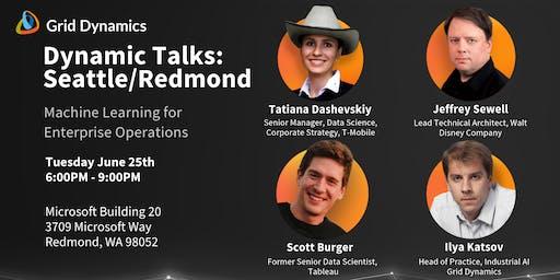 "Dynamic Talks: Seattle/Redmond ""Machine Learning for Enterprise Operations"""