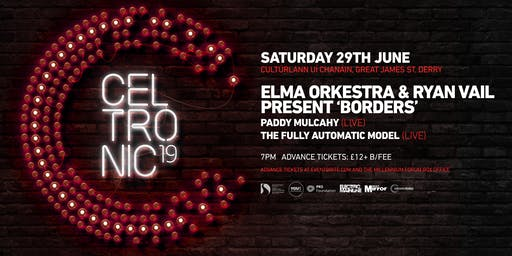 Celtronic 2019: Elma Orkestra & Ryan Vail: Borders