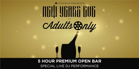 Joonbug.com Presents Adults Only New Years Eve Party 2020 tickets