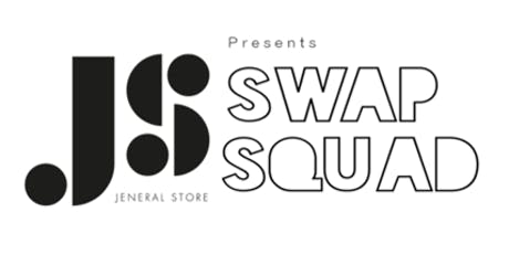 Jeneral Store Presents: SWAP SQUAD tickets
