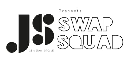 Jeneral Store Presents: SWAP SQUAD