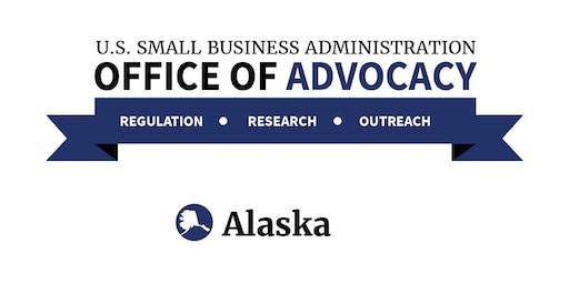SBA Office of Advocacy - Regional Regulatory Roundtable - Anchorage, AK