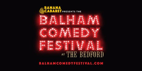 BEST OF BANANA CABARET at the Balham Comedy Festival - 12/07/19 tickets