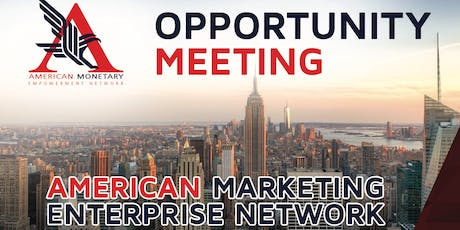 American Monetary Enterprise Network - Opportunity Meeting tickets