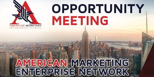 American Monetary Enterprise Network - Opportunity Meeting