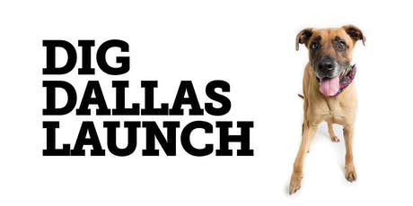Dig Dallas Launch tickets
