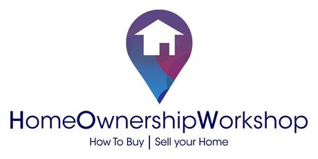 Home Ownership Workshop - First Time Home Buying,  Wednesday, June 26th, 2019 tickets