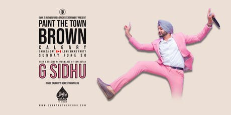 Paint The Town BROWN! G SIDHU Live In Calgary! tickets